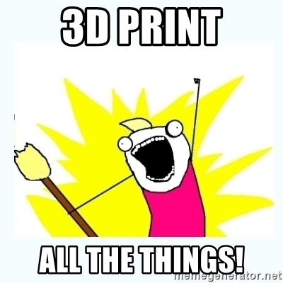 3d-print-all-the-things